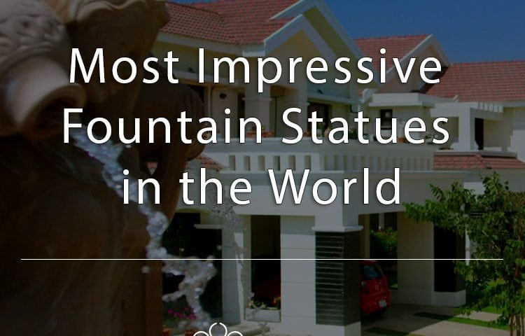 Most Impressive Fountain Statues in the World